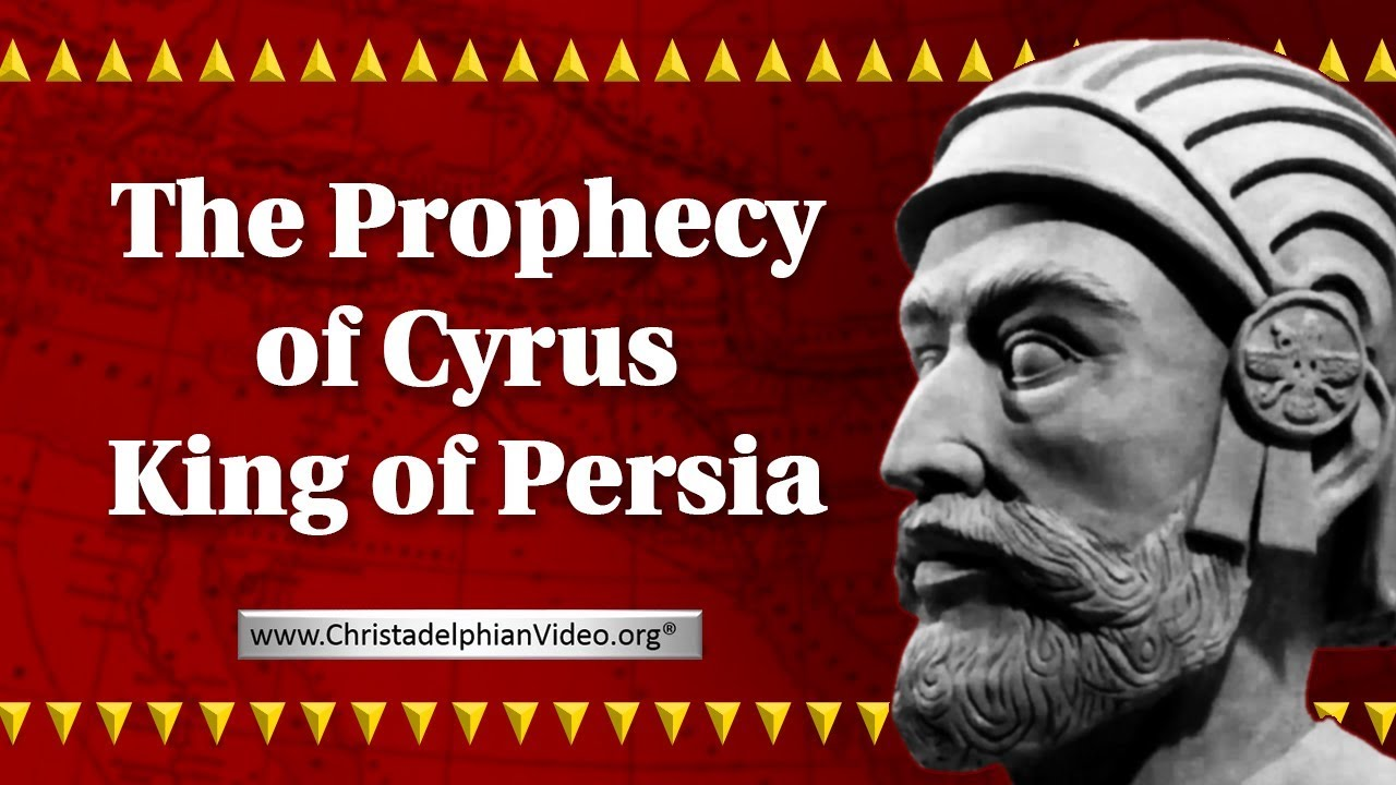 The Prophecy Of Cyrus King Of Persia Youtube