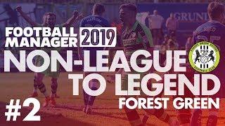 Non-League to Legend FM19   FOREST GREEN   Part 2   STRIKERLESS   Football Manager 2019