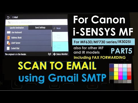 SEND To Email (Google SMTP ) On Canon MF Series - MF631 MF633 MF421 MF426 And More