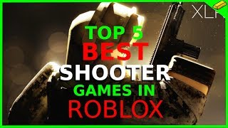 TOP 5 BEST SHOOTER GAMES IN ROBLOX 2019 | ROBLOX