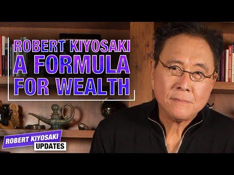 Robert Kiyosaki's Formula for Wealth - Robert Kiyosaki Updates