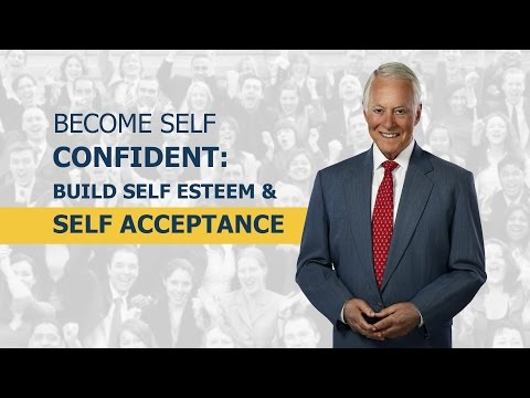 Become Self Confident: Building Self Esteem & Self Acceptance