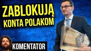 Pomysł PIS: Mogą Zablokować Konta Bankowe Polaków Bez Podania Przyczyny - Komentator