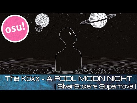 osu! - The Koxx - A FOOL MOON NIGHT [Silverboxer's Supernova] - Played by Doomsday