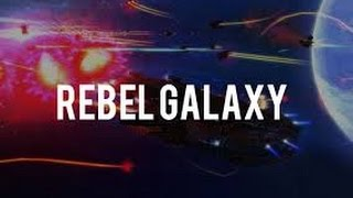 Rebel Galaxy Lets Play and Recorded Livestream