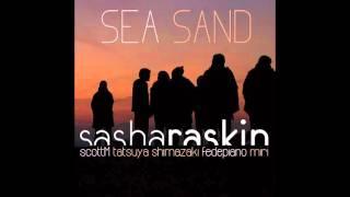 Sasha Raskin - Sea Sand FULL ALBUM