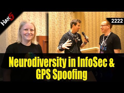 Neurodiversity in InfoSec and GPS Spoofing at DEF CON 25 - Hak5 2222