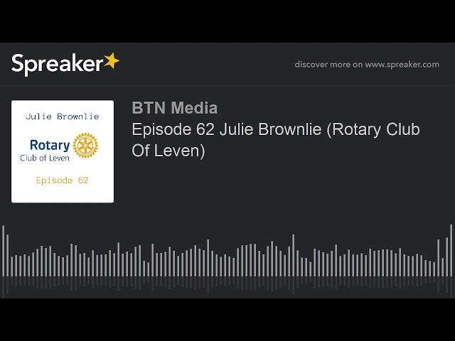 Episode 62 Julie Brownlie (Rotary Club Of Leven)