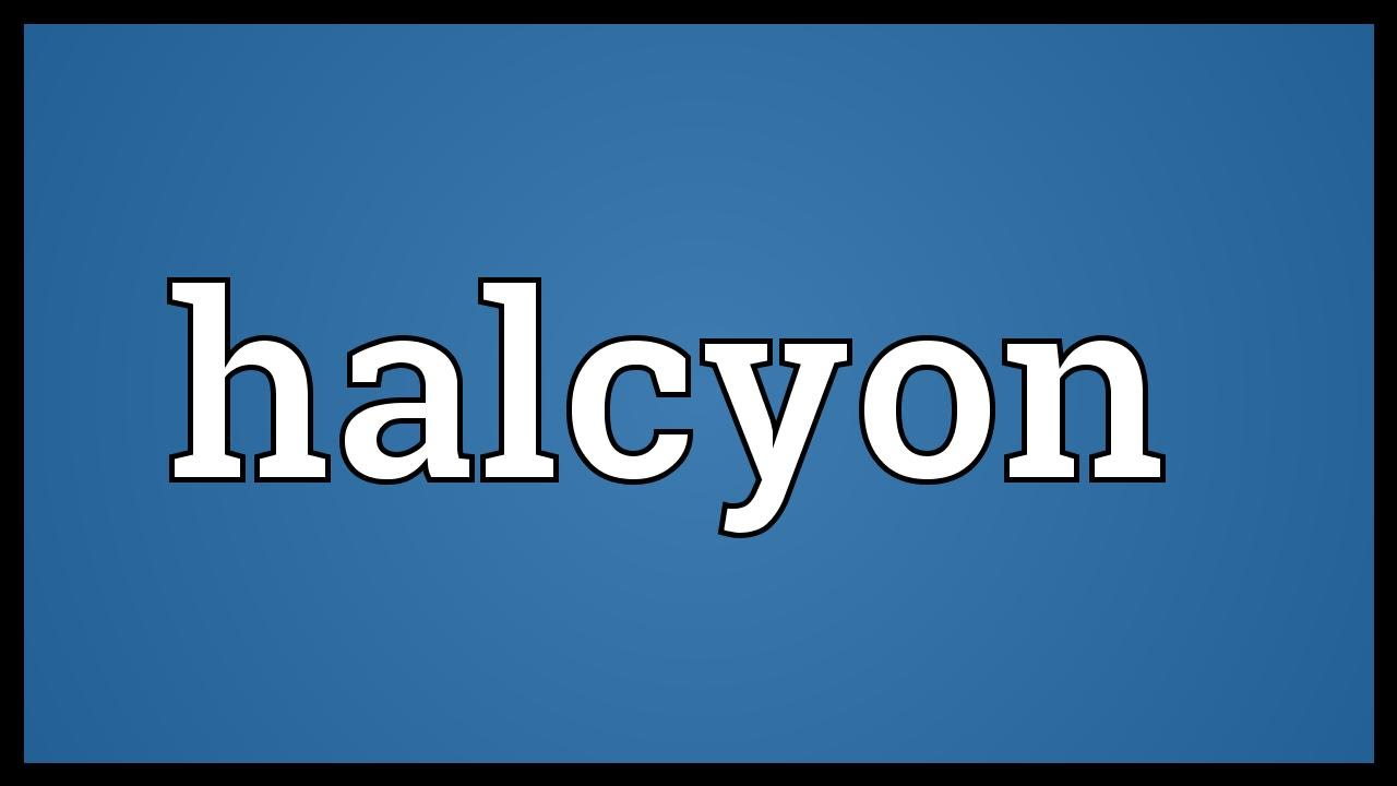 Halcyon Meaning
