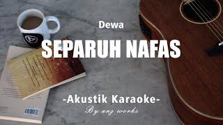 Separuh Nafas - Dewa ( Akustik Karaoke )