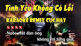 Tình Yêu Không Có Lỗi Karaoke Remix || Nhạc Sống Minh Công