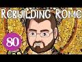 Rebuilding Rome [Part 80] Caput Mundi - Byzantium - Let's Play Europa Universalis 4