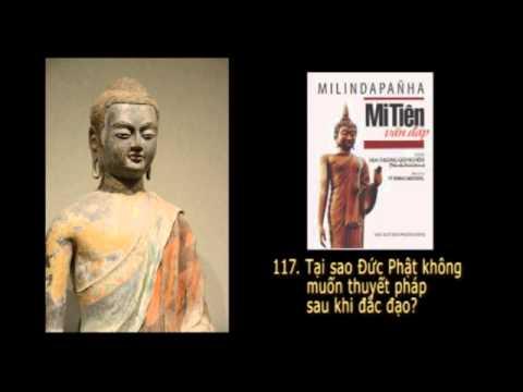 Audio book: Mi Tiên Vấn Đáp - Bài 117 - Tại sao Đức Phật không muốn thuyết pháp sau khi đắc đạo?