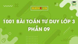 Video Mathx.vn | 1001 Bài toán tư duy lớp 3 | Phần 9 download MP3, 3GP, MP4, WEBM, AVI, FLV Oktober 2018