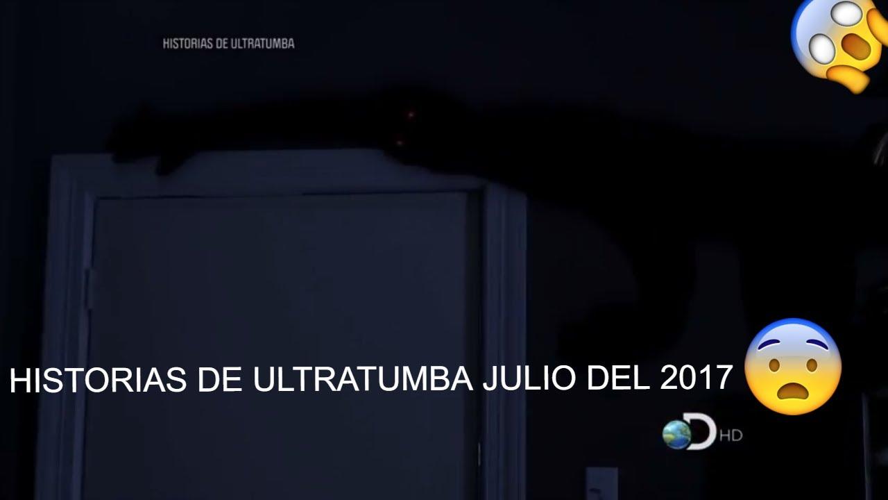 Historias de ultratumba julio del 2017 completo en hd for Cuentos de ultratumba