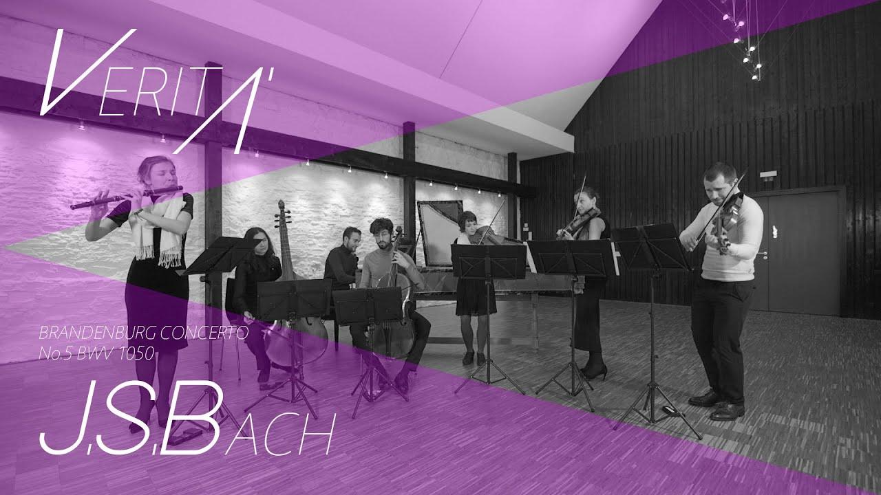 VERITÀ - J.S.Bach Brandenburg Concerto No.5 BWV 1050