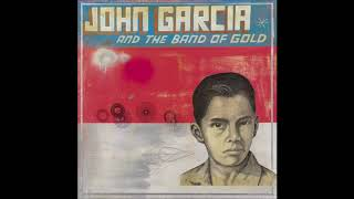 John Garcia And The Band Of Gold (Full Album) HQ