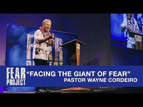 """Facing The Giant Of Fear"" - Pastor Wayne Cordeiro"