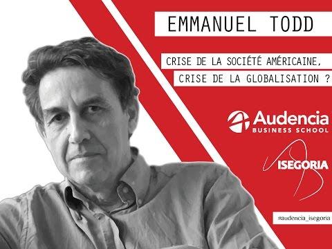 """""""Crise de la socitété américaine, crise de la globalisation ?"""" par Emmanuel Todd"""