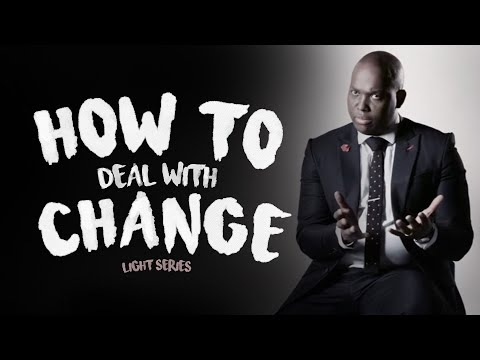 How To Deal With Change (Light series )