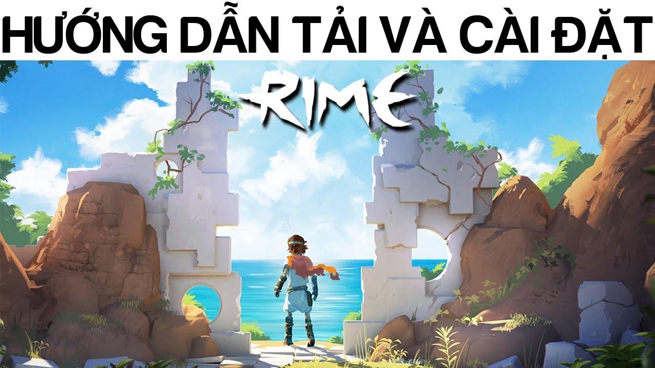 Hướng dẫn tải và cài đặt game Rime – Game phiêu lưu giải đố siêu đẹp