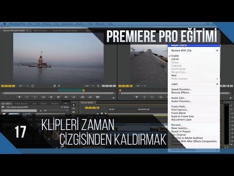 Premiere Pro Eğitimi 17 - Klipleri Zaman Çizgisinden Kaldırmak