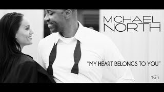 Michael North - My Heart Belongs To You (Official Music Video)