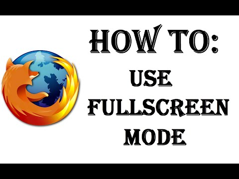 How To Use Full Screen Mode In The Firefox Web Browser - YouTube