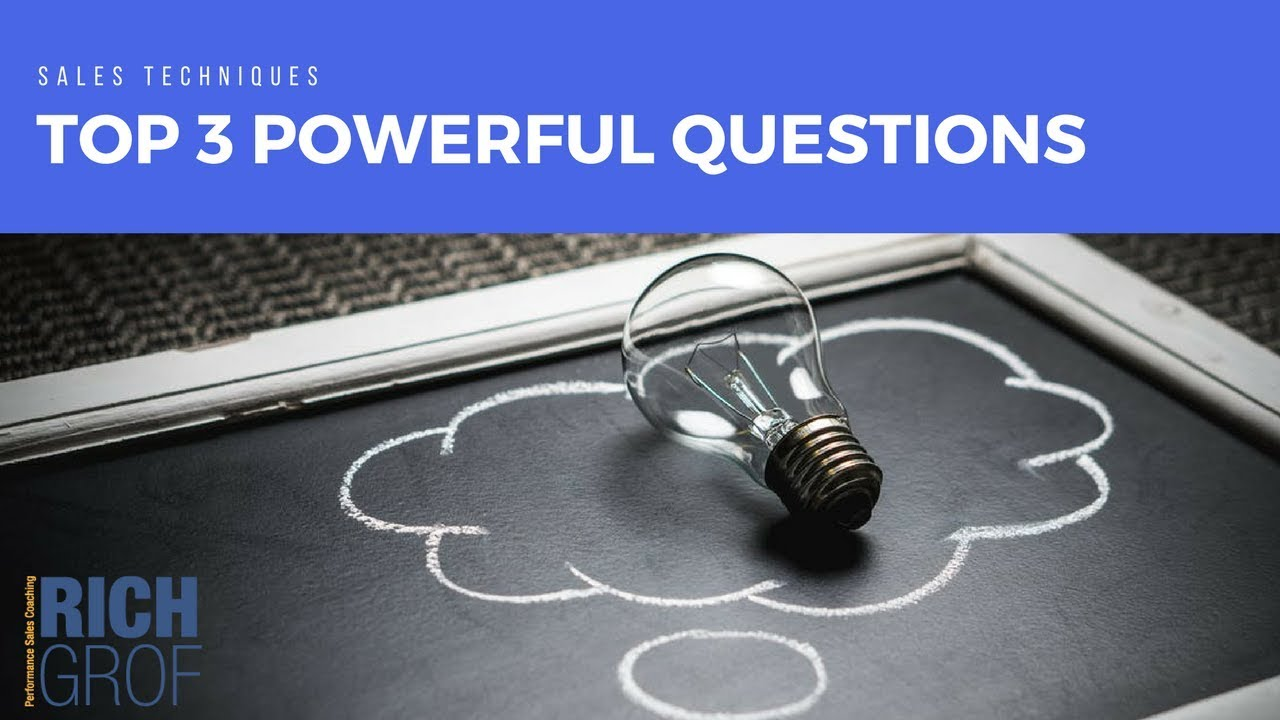 The Top 3 Powerful Questions To Qualify Sales Prospects Successfully   Sales  Techniques