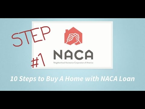 STEP 1:  10 Steps to Buy A Home With An NACA LOAN