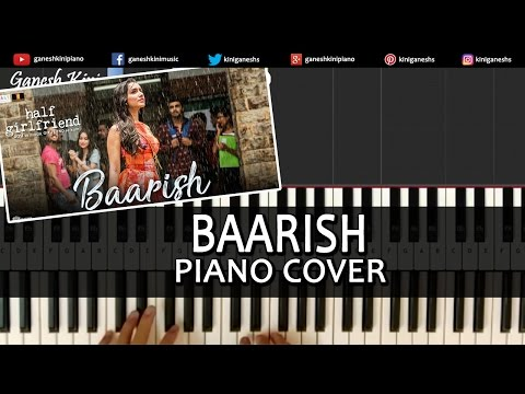Baarish Half Girlfriend|Arjun K,Shraddha K, Ash King|Hindi Song|Piano Chords Tutorial Instrumental