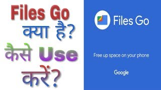 What is Files Go by Google? How to use?  Features