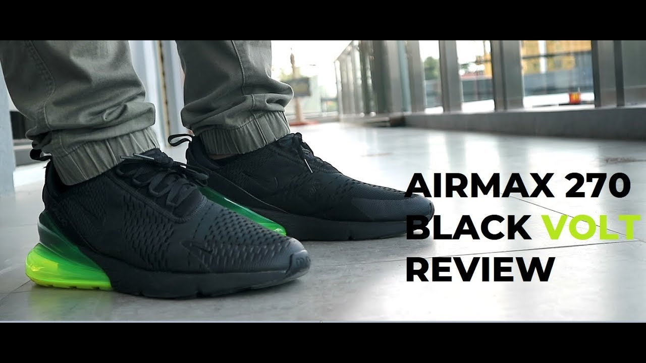 AIRMAX 270 BLACK VOLT Review and on feet