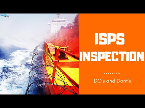 SHIP AND PORT SECURITY - DO's and DONT's of ISPS INSPECTION #ISPS #SHIPSECURITY