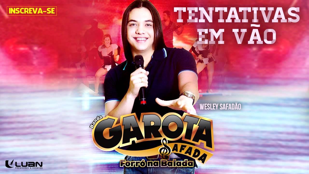 Wesley Safadão & Garota Safada — Tentativas em vão [CD Forró na Balada]