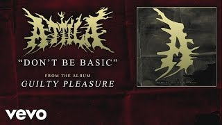 Watch Attila Dont Be Basic video
