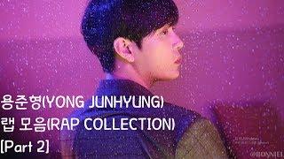 용준형(YONG JUNHYUNG) 랩 모음(RAP COLLECTION) [Part 2]