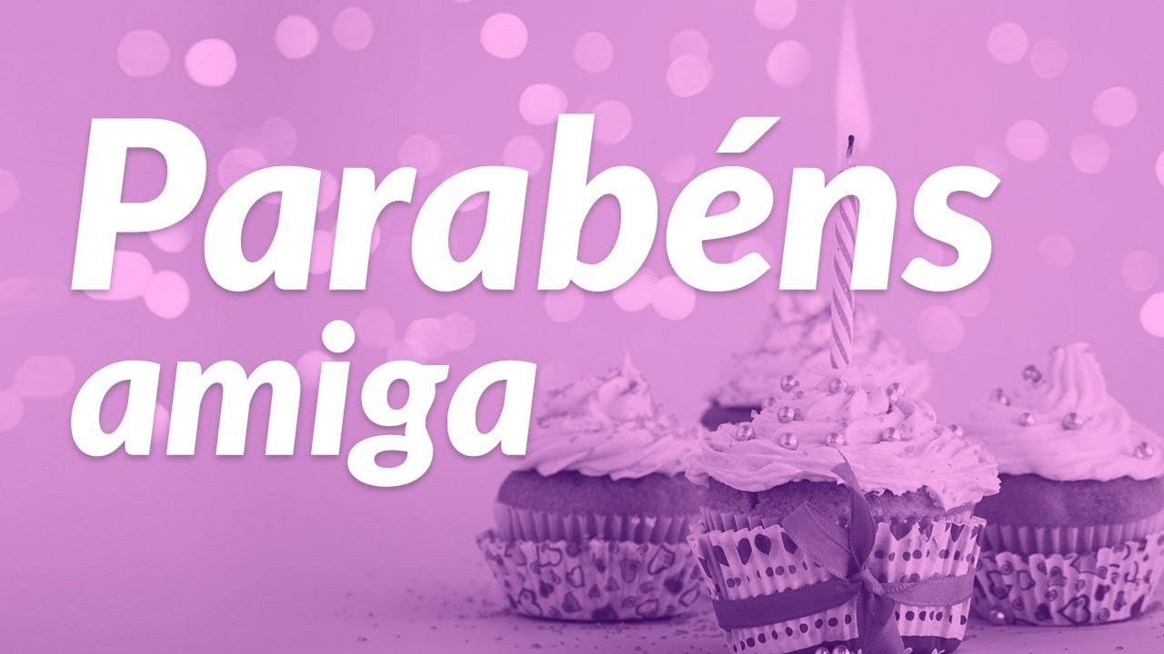 Mensagens Para Aniversario: Parabéns Amiga (Mensagem De Aniversário)