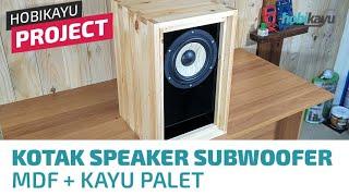 Membuat Kotak Speaker Subwoofer 6in
