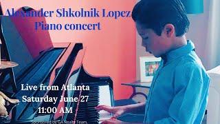 Alexander Shkolnik Lopez, Piano concert - 11:00 AM ET. June 27, 2020