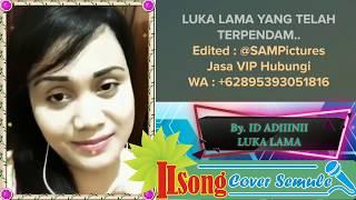 Duet Karaoke Semule Luka Lama Abdii inii No Vokal Pria By. ILSong