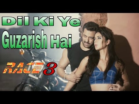 Racee 3 Video Song | Dil Ki Ye Guzarish Hai New Song | Salman Khan |  Katrina Kaif