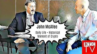 John McAfee Exclusive Interview | Daily Life And Historical Moment Of Crypto | BTCTV