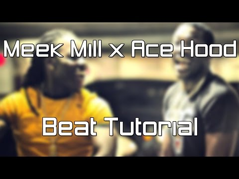 How To Make A Meek Mill x Ace Hood Type Beat