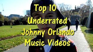 Top 10 Underrated Johnny Orlando music videos (under 1 million views)