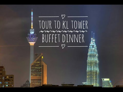 COME TRAVEL WITH ME | MALAYSIA | KL TOWER | BUFFET DINNER