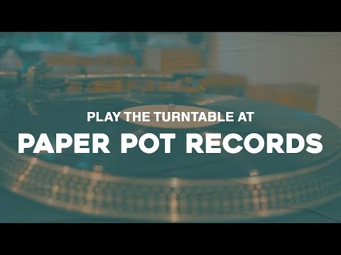 Play The Turntable at Paper Pot Records