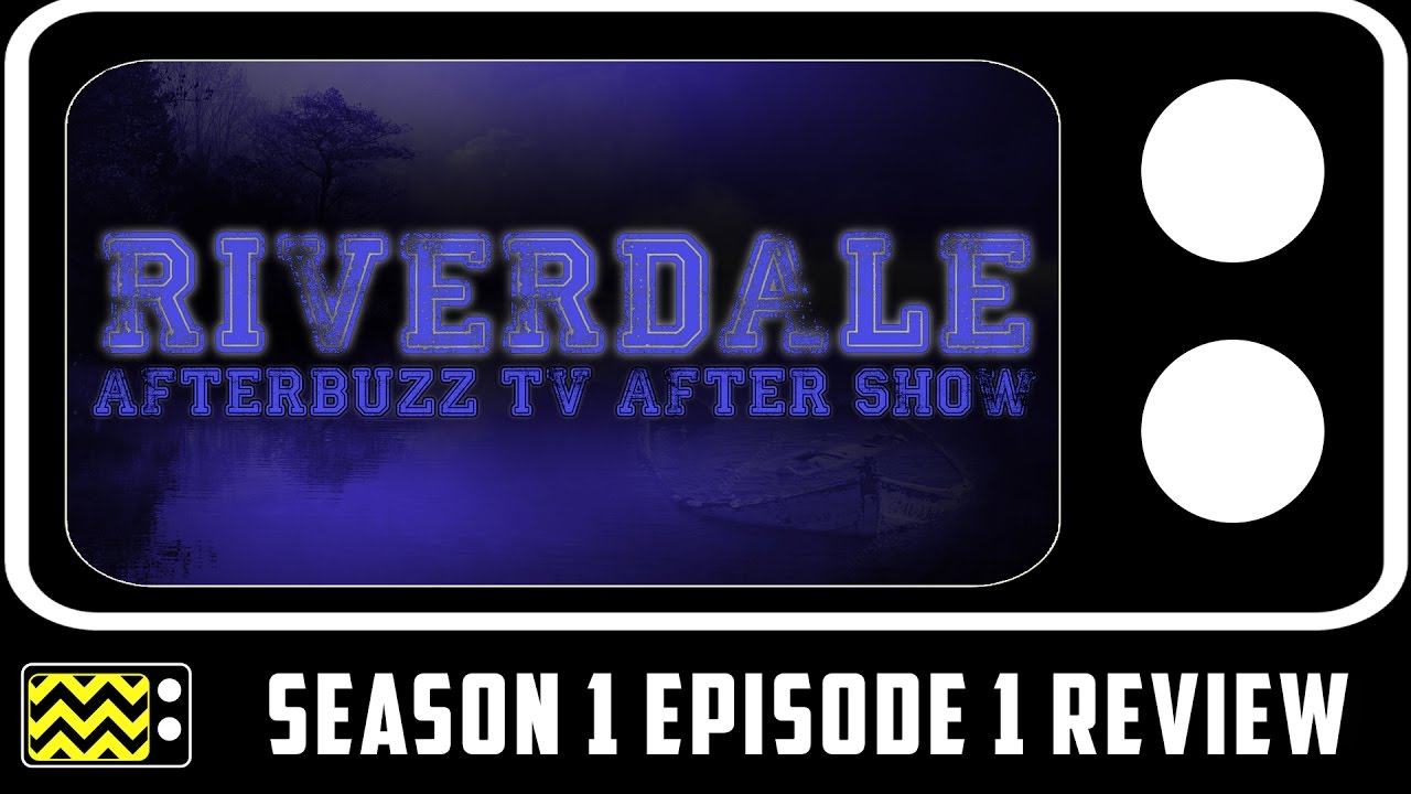 Download Riverdale Season 1 Episode 1 Review & After Show   AfterBuzz TV