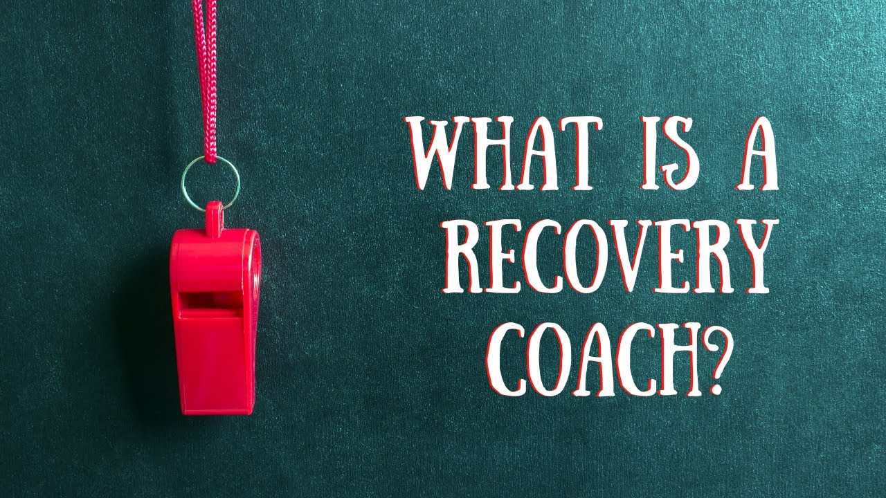 What Is A Recovery Coach Intro Youtube