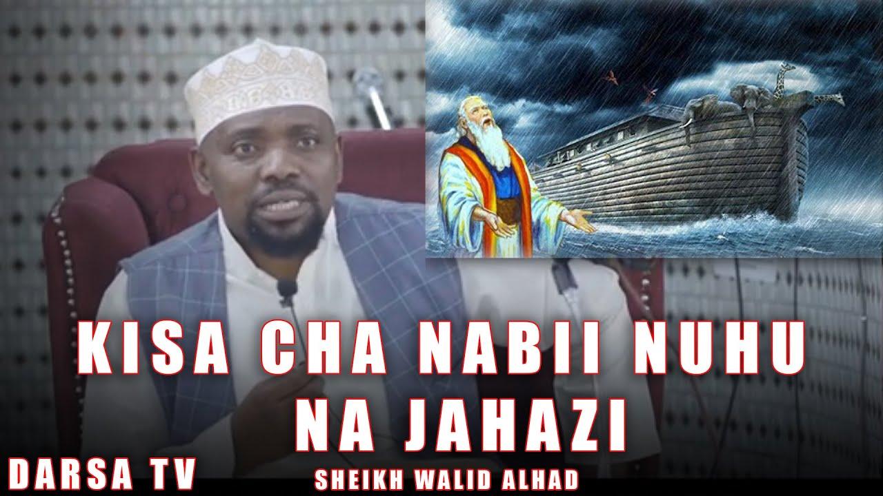 Download Kisa Cha Nabii Nuhu Na Jahazi / Sheikh Walid Alhad